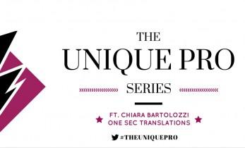 The Unique Pro Series ft. Chiara Bartolozzi – One Sec Translations