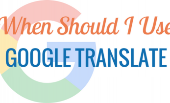 When Should I Use Google Translate [Infographic]