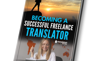Why we wrote The Ultimate Guide To Becoming A Successful Freelance Translator