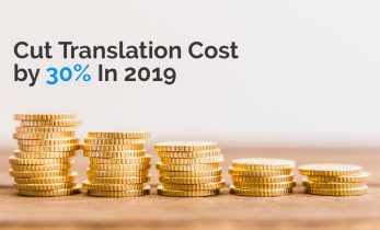 Cut Translation cost by 30% in 2019