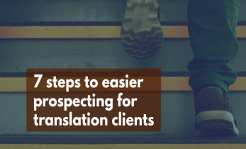The 7-Step System I Used to Prospect for Translation Clients and 2X My Freelance Translation Income